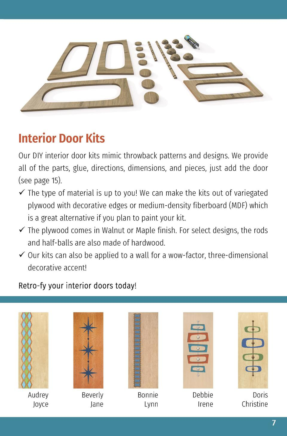 Interior Door Kits Our DIY interior door kits mimic throwback patterns and designs. We provide all of the parts, glue, dir...